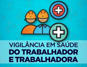 Vigilância em saúde do trabalhador